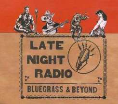 Late Night Radio - Bluegrass & Beyond flac album