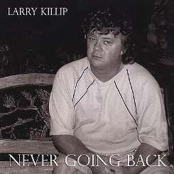 Larry Killip - Never Going Back flac album