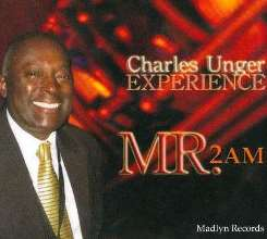 Charles Unger Experience / Charles Unger - Mr. 2AM flac album