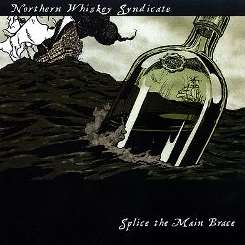 Northern Whiskey Syndicate - Splice the Main Brace flac album