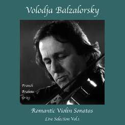 Volodja Balzalorsky - Romantic Violin Sonatas: Live Selection, Vol. 1