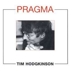 Tim Hodgkinson - New Works By Tim Hodgkinson