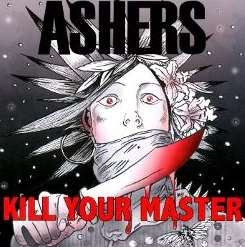 Ashers - Kill Your Master flac album