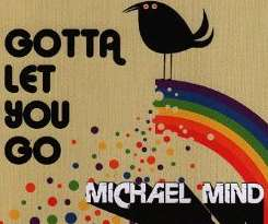 Michael Mind - Gotta Let You Go flac album