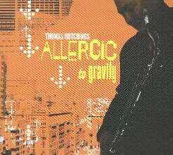 Thomas Hutchings - Allergic to Gravity flac album