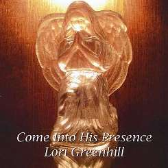 Lori Greenhill - Come into His Presence flac album