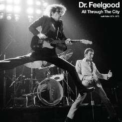 Dr. Feelgood - All Through the City (With Wilko Johnson 1974-1977) flac album