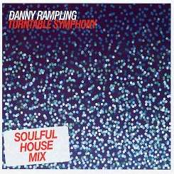 Danny Rampling - Turntable Symphony flac album
